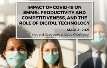 Impact of COVID-19 on SMMEs Productivity and Competitiveness, and the role of digital technology